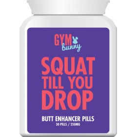GYM BUNNY SQUAT TILL YOU DROP BUTT ENHANCER PILLS
